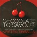 Image for Chocolate to savour
