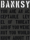 Image for Banksy  : you are an acceptable level of threat and if you were not you would know about it