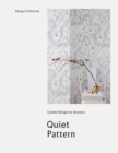 Image for Quiet Pattern: Gentle Design for Interiors : Gentle Design for Interiors