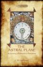 Image for The Astral Plane- Its Scenery, Inhabitants & Phenomena