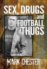 Image for Sex, drugs and football thugs: on the road with the Naughty Forty