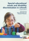 Image for Special educational needs and disability discrimination in schools  : a legal handbook