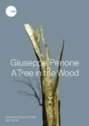 Image for Giuseppe Penone - A tree in the wood
