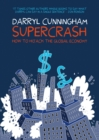 Image for Supercrash  : how to hijack the global economy
