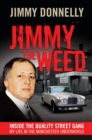 Image for Jimmy the Weed  : inside the Quality Street Gang