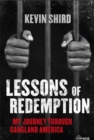 Image for Lessons of redemption  : my journey through gangland America