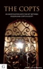 Image for The Copts : An Investigation into the Rifts Between Muslims and Christians in Egypt