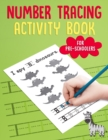 Image for Number Tracing Activity Book for PreSchoolers : Traceable Number Workbook with Practice Pages: Counting 1 to 10 for Pre-K, Kindergarten & Kids Age 3-5