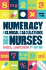 Image for Numeracy and clinical calculations for nurses