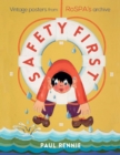 Image for Safety first  : vintage posters from RoSPA's archives