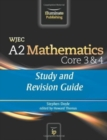 Image for WJEC A2 Mathematics Core 3 & 4 : Study and Revision Guide