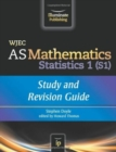 Image for WJEC AS Mathematics S1 Statistics: Study and Revision Guide