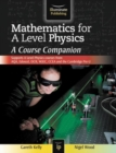 Image for Mathematics for A Level Physics: A Course Companion
