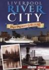 Image for Liverpool river city  : past, present & future