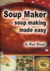 Image for Soup Maker : Soup Making Made Easy