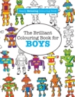 Image for The Brilliant Colouring Book for BOYS (A Really RELAXING Colouring Book)
