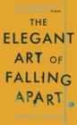 Image for The elegant art of falling apart