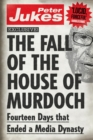 Image for The fall of the house of Murdoch  : fourteen days that ended a media dynasty