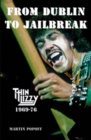 Image for From Dublin to jailbreak  : Thin Lizzy 1969-76