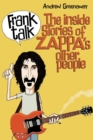 Image for Frank talk  : the inside story of Zappa's other people