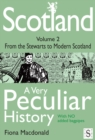 Image for Scotland: a very peculiar history. (From the Stewarts to modern Scotland) : Volume 2,