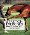 Image for Stretch exercises for your horse  : the path to perfect suppleness