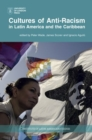 Image for Cultures of anti-racism in Latin America and the Caribbean