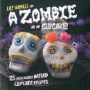 Image for A zombie ate my cupcake!