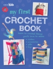 Image for My first crochet book  : 35 fun and easy crochet projects for children aged 7+