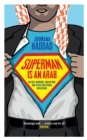 Image for Superman is an arab: on God, marriage, macho men and other disastrous inventions