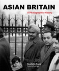 Image for Asian Britain  : a photographic history
