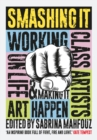 Image for Smashing it  : working class artists on life, art & making it happen