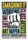 Image for Smashing it: working class artists on life, art and making it happen