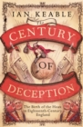 Image for The Century of Deception : The Birth of the Hoax in Eighteenth Century England