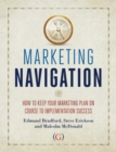 Image for Marketing Navigation : How to keep your marketing plan on course to implementation success
