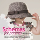 Image for Schemas for Parents : A Schema is a Repeated Action, Often Seen in the Behaviours of Babies and Young Children