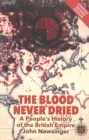 Image for The blood never dried  : a people's history of the British Empire