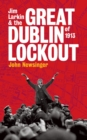 Image for Jim Larkin and the great Dublin lockout