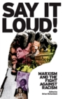 Image for Say it loud!  : Marxism and the fight against racism