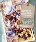 Image for Freeze & easy  : fabulous food and new ideas for making the most of your freezer