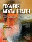 Image for Yoga for mental health  : for yoga teachers, therapists, and mental health professionals