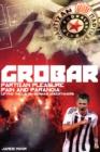 Image for Grobar  : Partizan pleasure, pain and paranoia