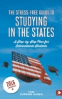 Image for The stress-free guide to studying in the States  : a step-by-step plan for international students