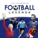 Image for The little book of football legends