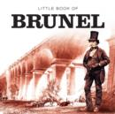 Image for Little book of Brunel