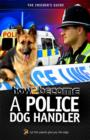 Image for How2become a police dog handler  : the insider's guide