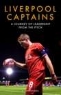Image for Liverpool captains  : a journey of leadership from the pitch