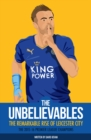 Image for The unbelievables  : the remarkable rise of Leicester City