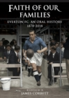 Image for Faith of our families  : Everton FC, an oral history