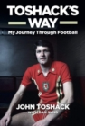 Image for Toshack's way  : my journey through football